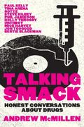 Talking Smack : Honest Conversations about Drugs