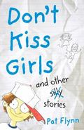 Don't Kiss Girls and Other Silly Stories