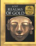 Lost Realms of Gold: South American Myth - Time Life Books - Hardcover