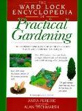 Ward Lock Encyclopedia of Practical Gardening: The Definitive Single-Volume Guide to Garden ...