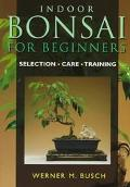 Indoor Bonsai for Beginners Selection, Care, Training