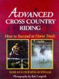 Advanced Cross Country Riding: How to Succeed in Horse Trials