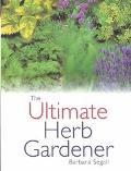 Ultimate Herb Gardener - Barbara Segall - Hardcover