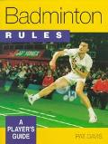 Badminton Rules; A Player's Guide