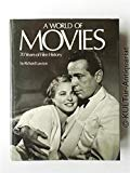 A World of Movies: 70 Years of Film History. Captions by Hugo Leckey. Introd. by Ella Smith.