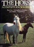 THE HORSE: A COMPLETE ENCYCLOPEDIA.