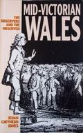Mid-Victorian Wales : The Observers and the Observed