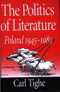 Politics of Literature Poland 1945-1989