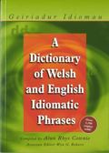 Dictionary of Welsh and English Idiomatic Phrases