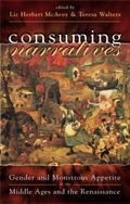 Consuming Narratives Gender and Monstrous Appetite in the Middle Ages and the Renaissance