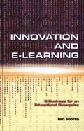 Innovation and E-Learning E-Business For An Educational Enterprise