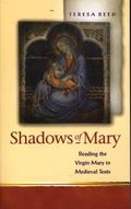 Shadows of Mary Reading the Virgin Mary in Medieval Texts