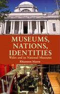 Museums, Nations, Identities Wales and Its National Museums