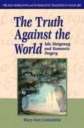 Truth Against the World Iolo Morganwg and Romantic Forgery