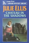 Chateau in the Shadows (Linford Mystery Library)