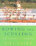Rowing And Sculling The Complete Manual