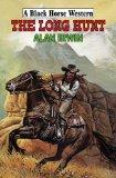 The Long Hunt. Alan Irwin (Black Horse Western)