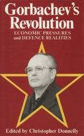 Gorbachev's Revolution: Economic Pressures and Defence Realities