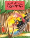 Don't Dawdle Dorothy!