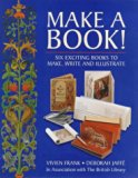 Make a Book!: Six Exciting Books to Make, Write and Illustrate