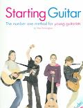 Starting Guitar The Number One Method for Young Guitarists