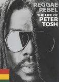 Reggae Rebel: The Life of Peter Tosh