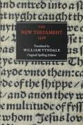 New Testament The Text of the Worms Edition of 1526 in Original Spelling