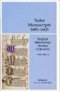 English Manuscript Studies, Volume 15: Tudor Manuscripts, 1485-1603 (BRITL - English Manuscr...