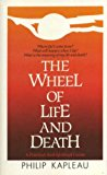 The Wheel of Life and Death: A Practical and Spiritual Guide