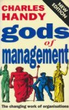 THE GODS OF MANAGEMENT: THE CHANGING WORK OF ORGANISATIONS