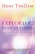 Exploring Reincarnation The Classic Guide to the Evidence for Past-Life Experiences