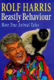 Beastly Behaviour: More True Animal Tales