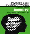 Insanity A Study of Major Psychiatric Disorders