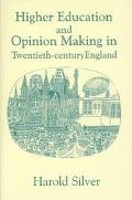 Higher Education and Opinion-Making in Twentieth-Century England