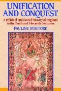Unification and Conquest A Political and Social History of England in the Tenth and Eleventh...