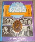 The Golden Age of Radio: An Illustrated Companion