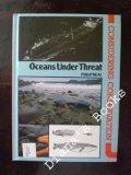 Oceans Under Threat (Considering Conservation Series)