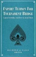 Expert Tuition in Tournament Bridge