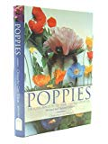 POPPIES: A GUIDE TO THE POPPY FAMILY IN THE WILD AND IN CULTIVATION.