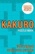 Kakuro Puzzle Book 120 Original Cross Sum Puzzles