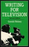 Writing for Television - Gerald Kelsey - Paperback - 2ND