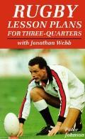 Rugby Lesson Plans for Three-Quarters With Jonathan Webb
