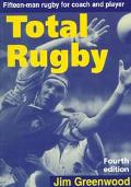 Total Rugby: Fifteen Man Rugby for Coach and Player