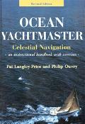 Ocean Yachtmaster Celestial Navigation  An Instructional Handbook With Exercises