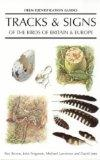 Tracks and Signs of the Birds of Britain and Europe (Helm Identification Guides)