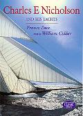 Charles E. Nicholson and His Yachts