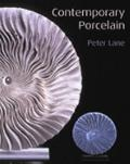 Contemporary Studio Porcelain: Materials, Techniques and Expressions - Peter Lane - Hardcover