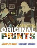 Collecting Original Prints: A Complete Guide