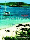 Channel Havens Secret Inlets And Secluded Anchorages of the Channel