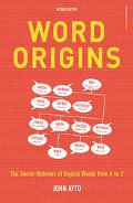 Word Origins The Hidden Histories of English Words from A to Z